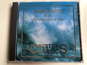 Maurice Ravel – Bolero, Klavierkonzert G-Dur / Best Of Classics Audio CD 1991 Stereo / 446917-2