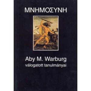 Aby M. Warburg válogatott tanulmányai / Mnémosyné / editor: Széphelyi F. György / Balassi Kiadó / Selected studies of Aby M. Warburg
