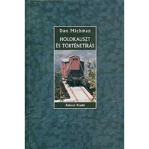 Holokauszt és történetírás / Dan Michman / Balassi Kiadó / Holocaust and historiography / Hardcover