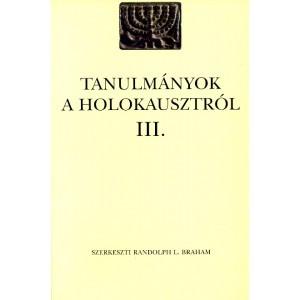 Tanulmányok a Holokausztról III. / Randolph L. Braham / Balassi Kiadó / Studies on Holocaust III. (9635065876)
