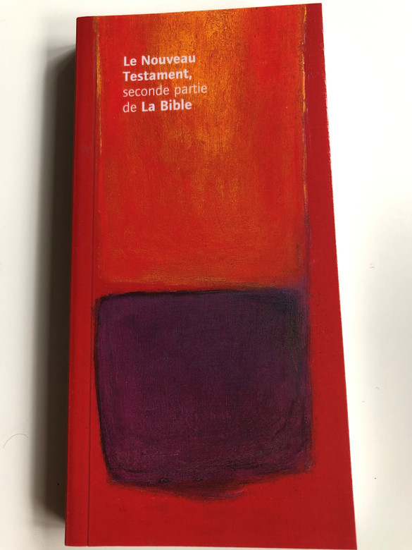Le Nouveau Testament, seconde partie de La Bible / French New Testament / NV767FR / Paperback / Bibles et Publications Chrétiennes 2011 (9782879074887)