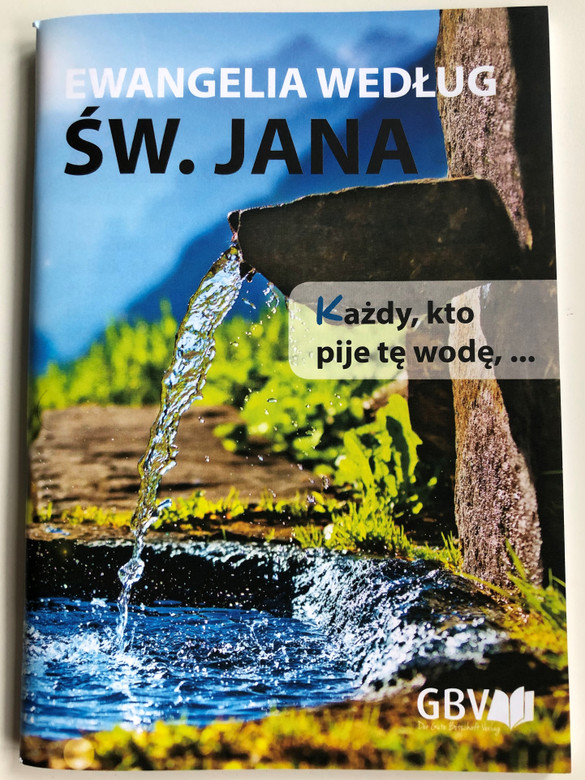 Ewangelia Wedlug Sw. Jana / Polish language Gospel of John / Gute Botschaft Verlag 2017 / GBV 1083040 / Paperback (9783961620425)