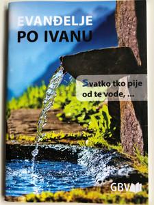 Evanđelje po Ivanu - Croatian language Gospel of John / Gute Botschaft Verlag 2017 / GBV (9783866981508)