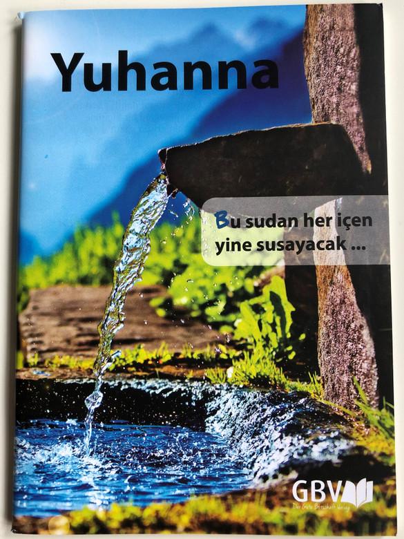 Yuhanna - Turkish language Gospel of John / Gute Botschaft Verlag 2018 / GBV 1133040 (9783961622443)