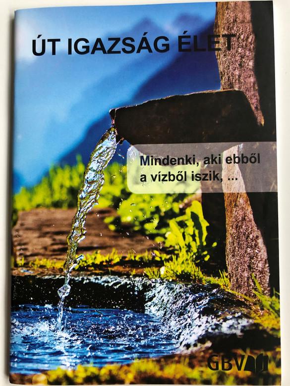 Út, Igazság, Élet - Hungarian language Gospel of John / Gute Botschaft Verlag 2016 / GBV 59304 / Soul winning booklet / Léleknyerés segítség (9783866987319)