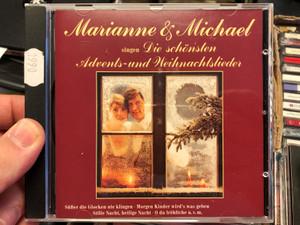 Marianne & Michael singen Die Schönsten Advents- Und Weihnachtslieder / Süsser Die Glocken Nie Klingen, Morgen Kinder Wird's Was Geben, Stille Nacht, Heilige Nacht, O Du Fröhliche / CBS Audio CD 1988 / 462944 2