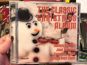 The Classic Christmas Album / Jessye Norman, Jose Carreras, Canadian Brass, Vienna Boys Choir / Philips Audio CD 1997 / 462 037-2
