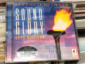 John Williams ‎– The Sound Of Glory / Audio CD 1996 / Boston Pops Orchestra - With the Official Centennial Olympic Theme (5099706262022)