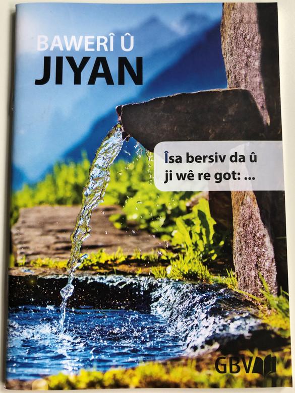 Baweri U Jiyan - Mizginiya Isa Mesih Li gor Yuhena / Kurdish (Kurmanji) language Gospel of John / Gute Botschaft Verlag 2017 / GBV 66304 (9783866980808.)