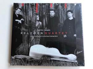 Bartok, Brahms - Kelemen Quartet – Live recording from Lockenhaus Festival 2015 / Hunnia Records & Film Production Audio CD 2015 / HRCD 1517