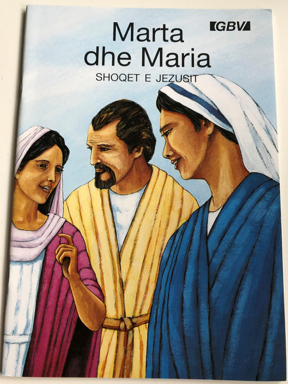 Marta dhe Maria Shoqet e Jezusit / Albanian edition of Martha and Mary, the Friends of Jesus / Gute Botschaft Verlag 1999 / GBV / Gospel booklet for children / Full color pages (0906731674)
