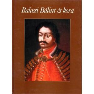 Balassi Bálint és kora / Csörsz Rumen István, Kőszeghy Péter, Pálffy Géza, Szentmártoni Szabó Géza / Balassi Kiadó / Balint Balassi and his Age (9635066163)