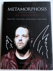 Metamorphosis DVD 2011 Az átváltozás - Contemporary Opera Buffa / Faragó Béla, Franz Kafka, Kovács Kristóf, Lukáts Andor / Composed by Faragó Béla / Conductor: Sándor Sabolcs / Live Performance Recording / Hunnia (5999883042618)