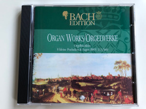 Bach Edition / Organ Works=Orgelwerke / Orgelbuchlein, 8 kleine Praeludien & Fugen, BWV553/560 / Brilliant Classics Audio CD / 99365/6
