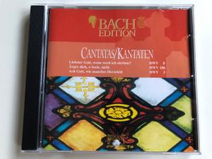 Bach Edition / Cantatas=Kantaten / Liebster Gott, Wenn Werd Ich Sterben? BWV 8, Ärgre Dich, O Seele, Nicht BWV 186, Ach Gott, Wie Manches Herzeleid BWV 3 / Brilliant Classics Audio CD / 99371/5