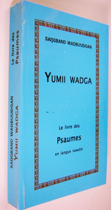 Yumii Wadga / The Book of Psalms in Nawdm Language / Le livre des Psaumes en langue nawdm
