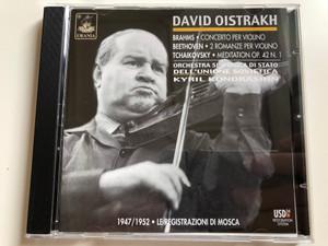 David Oistrakh / Brahms: Concerto Per Violino, Beethoven: 2 Romanze Per Violino, Tchaikovsky: Meditation Op. 42 N.1 / Orchestra Sinfonica Di Stato Dell' Unione Sovietica / 1947/1952 - Le Registrazioni Di Mosca / Urania Audio CD 2003 / URN 22.233