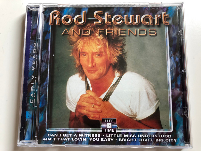 Rod Stewart And Friends: Early Years / Can I Get A Witness, Little Miss Understood, Ain't That Lovin' You Baby, Bright Lights, Big City / Life Time Audio CD / LT-5091