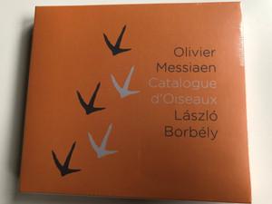 Oliver Messiaen - Catalogue d'Oiseaux / Laszlo Borbely / Hunnia Records & Film Production 3x Audio CD 2020 / HRCD2008