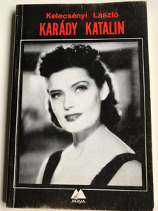 Karády Katalin - Kelecsényi László - Filmbarátok kiskönyvtára / Múzsák Közművelődési Kiadó 1989 / Paperback biography, filmography and personal letters of the great actress Katalin Karády (9635644159)