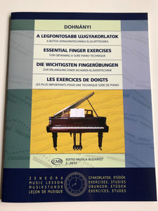 Dohnányi - A legfontosabb ujjgyakorlatok - Essential Finger Exercises / For obtaining a sure piano technique / Editio Musica Budapest Z. 2652 / Zeneóra - Music Lesson / Der Wichtigsten Fingerübungen (9790080026526)