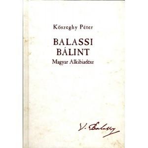 Balassi Bálint / Kőszeghy Péter /Balassi Kiadó /  ( 9789635067619)
