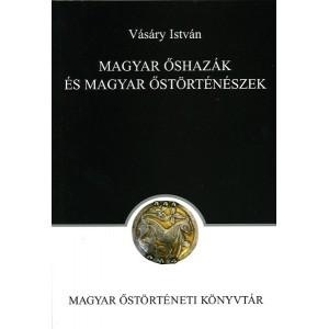 Magyar őshazák és magyar őstörténészek / Vásáry István / Balassi Kiadó / Hungarian ancestral homeland and prehistoric historians / Hardcover (9789635067565) Your image was added to the product.