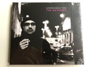 Gaspar Karoly Trio - The Outsider / Hunnia Records & Film Production Audio CD 2017 / HRCD1702