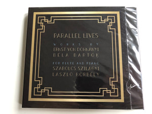 Parallel Lives - Works By Ernst Von Dohnanyi, Bela Bartok - For Flute And Piano / Szabolcs Szilagyi, Laszlo Borbely / Hunnia Records & Film Production ‎Audio CD 2019 / HRCD1901