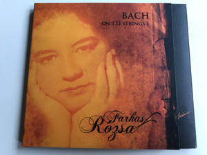 Bach on 133 Strings I / Farkas Rozsa / Hunnia Records Audio CD 2009 / HRCD904