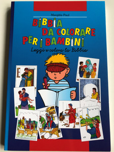 Bibbia Da Colorare per Bambini by Margitta Paul / Leggi e colora la Bibbia / Italian edition of Kinder-Mal-Bibel / Italian Children's Coloring Bible / Crishtliche Verlagsgesellschaft 2017 (9783894364205)