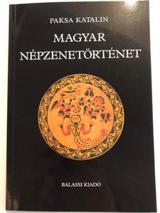 Magyar Népzenetörténet / Paksa Katalin / Balassi Kiadó / The History of Hungarian Folk Music (9789634560487)