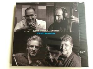 Gabor Varga Quartet - It's Getting Cooler / Hunnia Records & Film Production Audio CD 2020 / HRCD2004