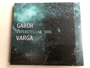Gabor Varga - Interstellar Soul / Hunnia Records & Film Production Audio CD 2017 / HRCD1710