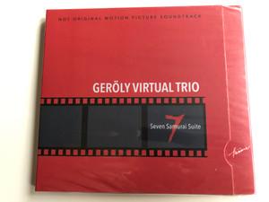 Geroly Virtual Trio - Seven Samurai Suite / Not Original Motion Picture Soundtrack / Hunnia Records & Film Production Audio CD 2019 / HRCD1904