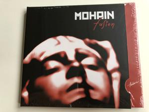 Mohai – Fusion / Hunnia Records & Film Production Audio CD 2015 / HRCD1509