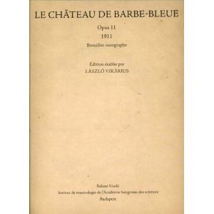 LE CHÂTEAU DE BARBE-BLEUE (1911) by BARTÓK BÉLA / Balassi Kiadó / Kékszakállú herceg vára / Hardcover (9789635066896xx)