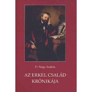 Az Erkel család története by D. Nagy András / Balassi Kiadó / The story of the Erkel Family / Hardcover (9789635068159)