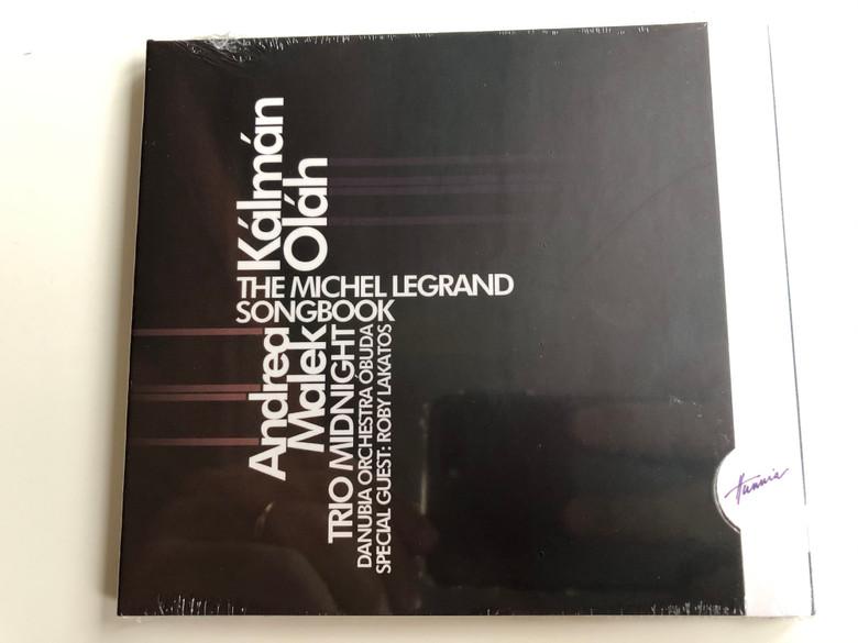 Kalman Olah - The Michel Legrand Songbook / Andrea Malek, Trio Midnight, Danubia Orchestra Obuda, Special Guest: Roby Lakatos / Hunnia Records & Film Production Audio CD 2016 / HRCD1608