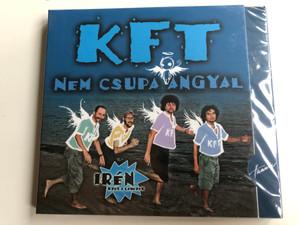 KFT – Nem Csupa Angyal / Iren ezen A Lemezen / Hunnia Records Audio CD / HRCD 603