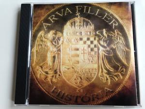 Arva Filler - Historia / Hunnia Records & Film Production Audio CD 2011 / HRCD 1104