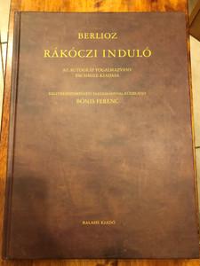"""Rákóczi Induló (Bónis Ferenc tanulmányával) by Berlioz / Balassi Kiadó / """"Hungarian March"""" with the studies of Ferenc Bónis / Hardcover (9789635068142)"""