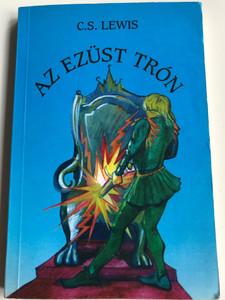 Az Ezüst trón by C.S. Lewis / Hungarian Edition of The Silver Chair / Szent István Társulat 1993 / Paperback / Translated by K. Nagy Erzsébet / Illustrated by Cserna Tamás (9603607434)
