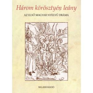 Szentgyörgyi Rudolf, Három körösztyén leány by Dömötör Adrienne / Balassi Kiadó / Three Christian daughters / Paperback (9789634560234)