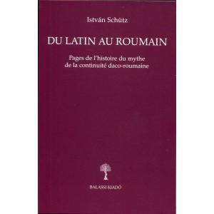 Du Latin Au Roumain by Schütz István / Balassi Kiadó / From Latin to Romanian / Paperback (9789635068777)