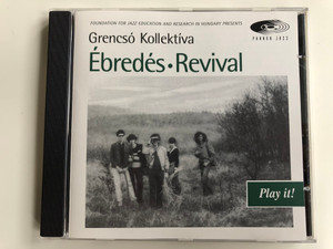 Foundation For Jazz Education And Resarch In Hungary Presents - Grencsó Kollektíva ‎– Ébredés, Revival / Play It! / Pannon Jazz ‎Audio CD 1995 / PJ 1006