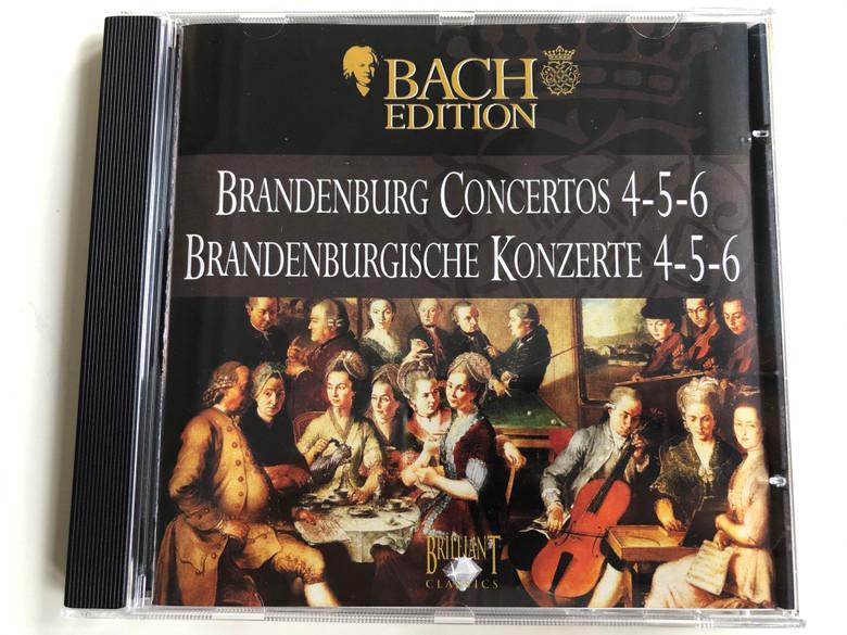 Bach Edition / Brandenburg Concertos 4-5-6 = Brandenburgische Konzerte 4-5-6 / Brilliant Classics Audio CD / 99360/2