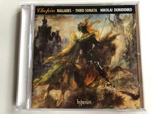 Chopin – Ballades, Third Sonata - Nikolai Demidenko / Hyperion Audio CD 1993 Stereo / CDA66577