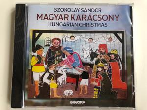 Szokolay Sandor - Magyar Karacsony - Hungarian Christmas / Hungaroton Classic Audio CD 1981 Stereo / HCD 12399