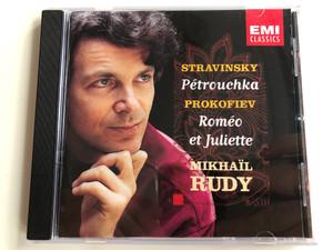 Stravinsky – Pétrouchka, Prokofiev - Roméo et Juliette / Mikhaïl Rudy / EMI Classics Audio CD 1998 / 724355673121